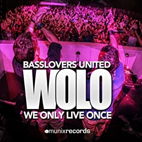 Basslovers United-Wolo (We Only Live Once)