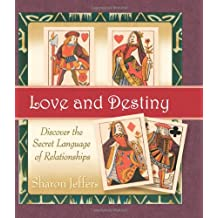 Love and Destiny: Discover the Secret Language of Relationships