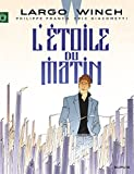 Largo Winch - Tome 21 - L'étoile du matin (French Edition)