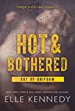 Hot & Bothered (Out of Uniform Book 1)