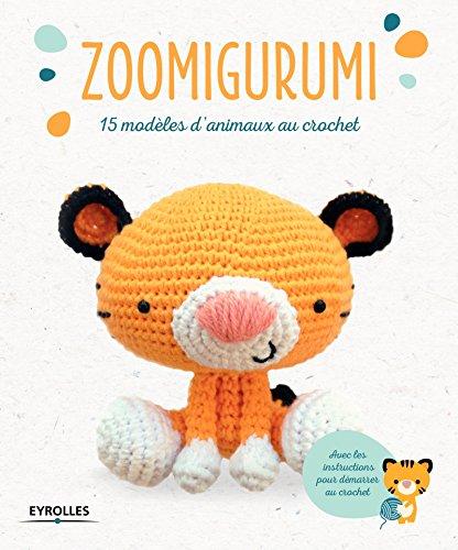 Zoomigurumi: 15 modèles d'animaux au crochet. par Réponses Photo