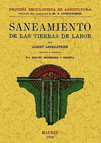 Manual Practico Del Saneamiento de las Tierras de Labor por Albert Larbaletrier