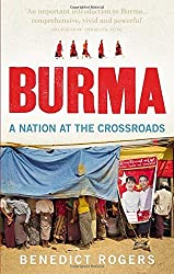 Burma: A Nation At The Crossroads by Benedict Rogers (2016-02-01)