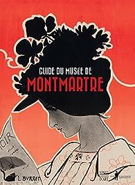 Guide du musée de Montmartre par Saskia Ooms