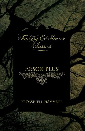 Arson Plus (Fantasy and Horror Classics)