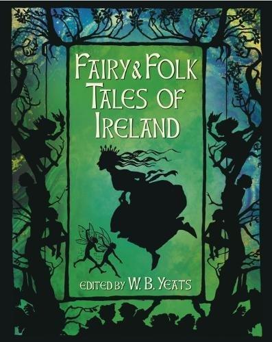 Fairy & Folk Tales of Ireland por W. B. Yeats