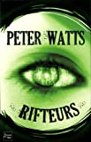 Rifteurs / Peter Watts | Watts, Peter. Auteur