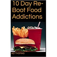 10 Day Re-Boot Food Addictions