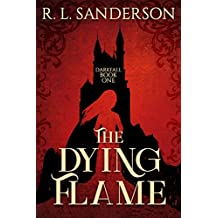 The Dying Flame (Darkfall Book 1) (English Edition)
