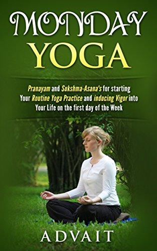 Monday Yoga: Pranayam and Sukshma-Asanas for starting Your ...
