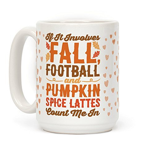 Human If It Involves Fall Football and Pumpkin Spice Lattes Count Me In by Human
