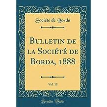 Bulletin de la Société de Borda, 1888, Vol. 13 (Classic Reprint)