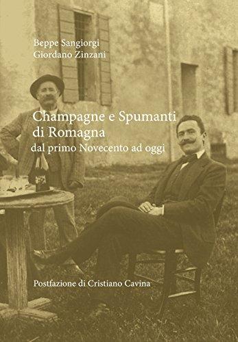 Champagne e spumanti di Romagna. Dal primo Novecento a oggi