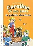 Caroline et ses amis - La galette des rois