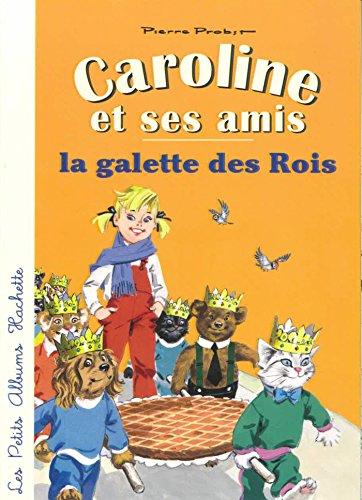 Caroline Et Ses Amis: Caroline Et La Galette Des Rois por Douglas Preston
