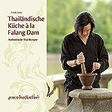 Thailändische Küche á la Falang Dam: Authentische Thai-Rezepte