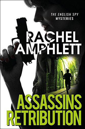 Assassins Retribution: An edge-of-your-seat spy thriller (English Spy Mysteries Book 3) by [Amphlett, Rachel]