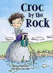 Croc by the Rock: Redstarts Level 2 (ReadZone Reading Path)
