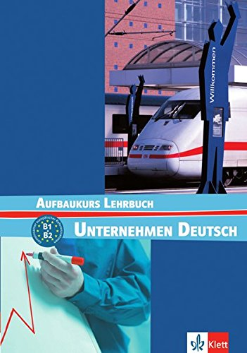 Unternehmen Deutsch Aufbaukurs: Lehrbuch