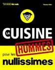La cuisine pour les hommes nullissimes (POUR LES NULS)
