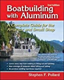 Boatbuilding with Aluminum: A Complete Guide for the Amateur and Small Shop