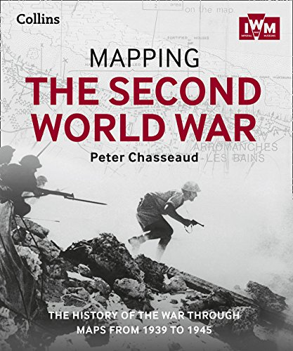 Mapping the Second World War: The history of the war through maps from 1939 to 1945 por Peter Chasseaud