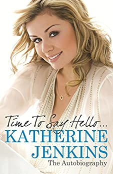 Time to Say Hello: My Autobiography by [Jenkins, Katherine]