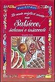 Le cento migliori ricette con salsicce, salumi e insaccati
