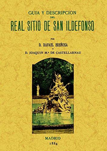 San Ildefonso. Guia y Descripcion Del Real Sitio