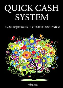 QUICK CASH SYSTEM 2016: AMAZON QUICK CASH & FIVERR SELLING SYSTEM - Start your new online business (2 in 1 bundle) (English Edition) di [Mikhail, Red]