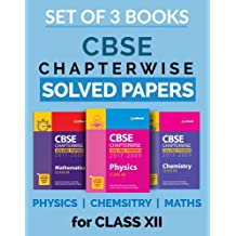 CBSE Chapterwise Solved Papers Physics, Chemistry, Mathematics Class 12th