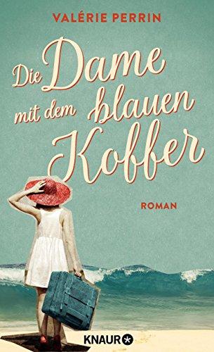 Die Dame mit dem blauen Koffer: Roman