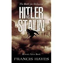 The Battle for Stalingrad: Hitler vs. Stalin