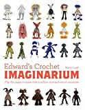 Edward's Crochet Imaginarium: Flip the Pages to Make Over a Million Mix-and-Match Creatures