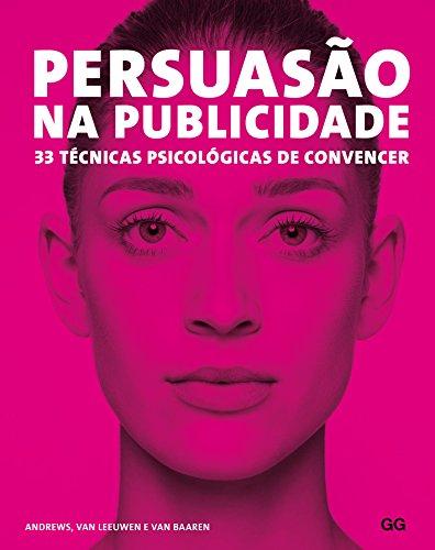 persuasao-na-publicidade-33-tecnicas-psicologicas-de-convencer-em-portuguese-do-brasil