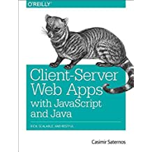 [(Client-Server Web Apps with JavaScript and Java)] [By (author) Casimir Saternos] published on (April, 2014)