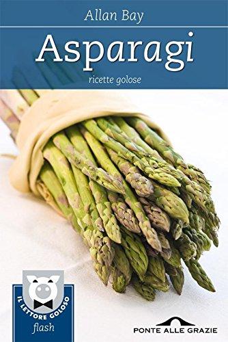 Asparagi: Ricette golose