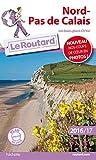 Guide du Routard Nord Pas-de-Calais 2016/2017: Les bons plans Ch'tis !