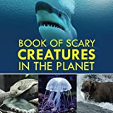 Book of Scary Creatures in the Planet
