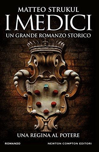 i-medici-una-regina-al-potere-italian-edition