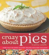 Crazy About Pies: Irresistible Pies for Every Sweet Occasion