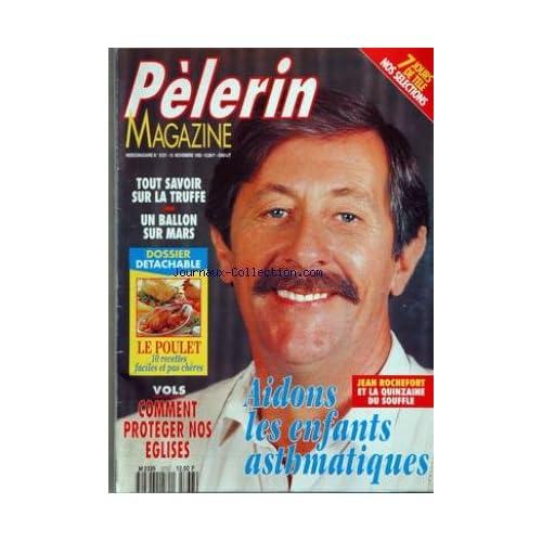 PELERIN MAGAZINE [No 5737] du 13/11/1992 - aidons les enfants asthmatiques - jean rochefort - comment proteger nos eglises - le poulet - 10 recettes - la truffe un ballon sur mars -