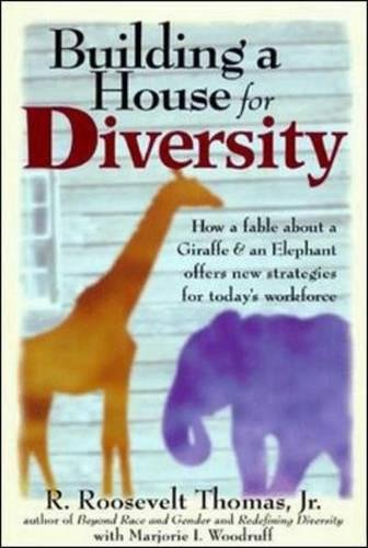 Building-a-House-For-Diversity-A-Fable-About-a-Giraffe-an-Elephant-Offers-New-Strategies-for-Todays-Workforce