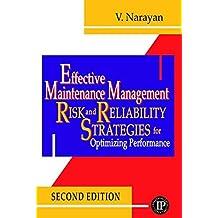 Effective Maintenance Management by V. Narayan (2011-09-13)