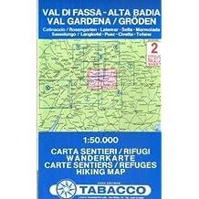 VAL DI FASSA/ALTA BADIA/VAL GARDENA 2 1/50.000