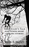 The Cyclist's Tale and other short cycling stories