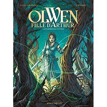 Olwen, fille d'Arthur - Tome 01: La Damoiselle Sauvage