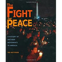 The Fight for Peace: A History of Anti-War Movements in America (People's History)