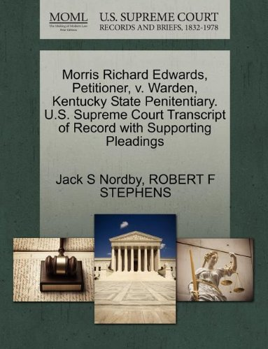 Morris Richard Edwards, Petitioner, v. Warden, Kentucky State Penitentiary. U.S. Supreme Court Transcript of Record with Supporting Pleadings