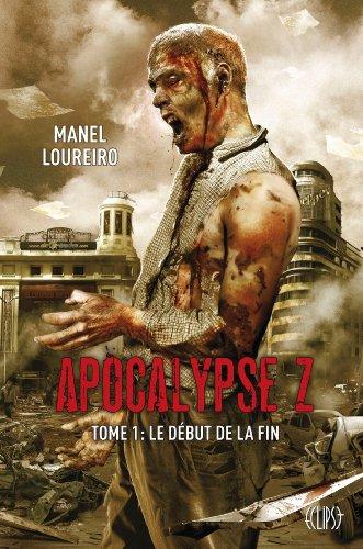 Apocalypse Z T01 : Le début de la fin